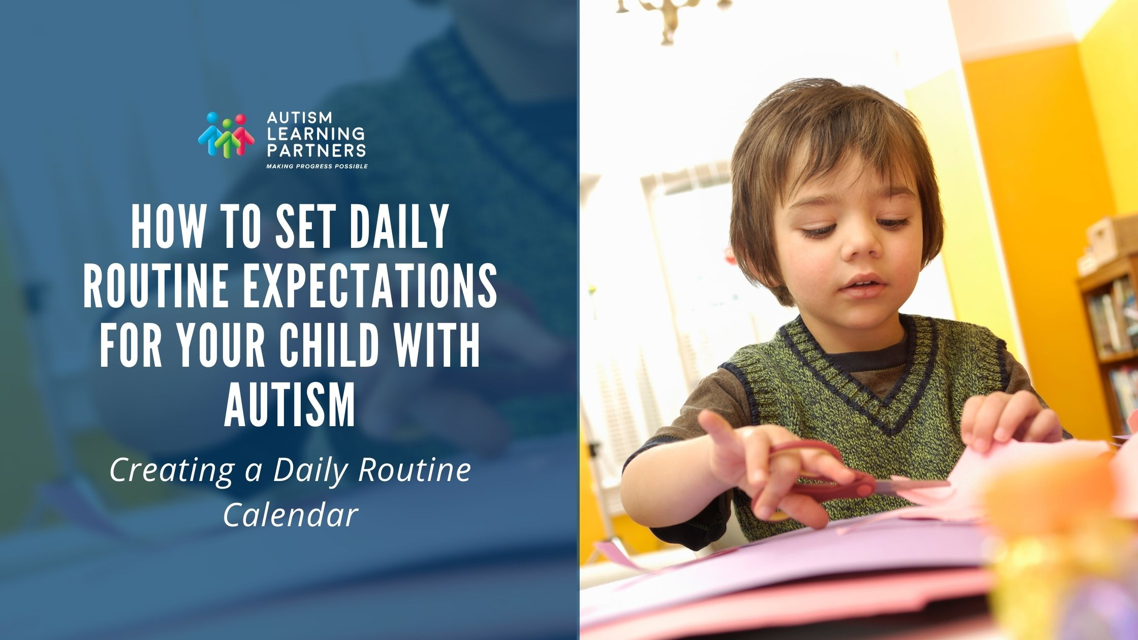 How to Set Daily Routine Expectations for your Child with Autism – Creating a Daily Routine Calendar